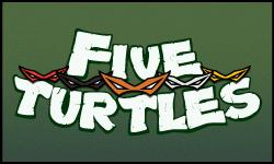 5 Turtles