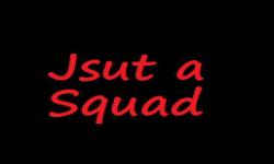 jsut a squad